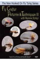 Fly Crafter Patterns and Techniques with Dennis Potter, Vol. 3