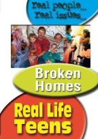 Real Life Teens - Broken Homes