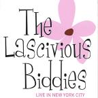Lascivious Biddies: Live in New York City