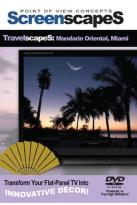ScreenscapeS: TravelscapeS - Mandarin Oriental, Miami