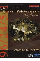 Steve Huffsteter Big Band - Gathered Around