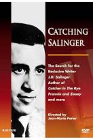 Catching Salinger - The Search for the Reclusive Writer J.D. Salinger