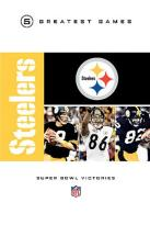 NFL Greatest Games Series - Pittsburgh Steelers Super Bowl Victories