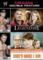 WWE: Drama Double Feature - Legendary/That's What I Am