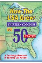 How the USA Grew: Thirteen Colonies to 50 States