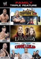 WWE: Family Triple Feature: - The Chaperone/Legendary/Knucklehead