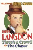 Slapstick Symposium - Harry Langdon: Three's a Crowd/ The Chaser