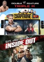 WWE: Triple H Double Feature - The Chaperone/Inside Out