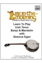 Learn to Play Irish Tenor Banjo & Mandolin with Seamus Egan