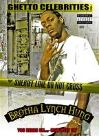 Brotha Lynch Hung - Ghetto Celebrities Vol. 1