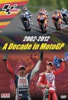 2002-2012: A Decade in MotoGP