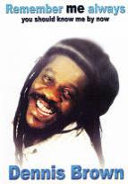 Dennis Brown: Remember Me Always