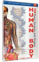 Just the Facts: The Human Body - The Major Systems and Organs