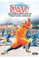 Shaolin Kungfu - Eighteen Methods of Traditional Shaolin