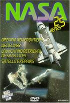 Nasa: 25 Years Of Glory - Vol. 4: Opening New Frontiers/We Deliver/Launch And Retrieval Of Satellites/Satellite Repairs