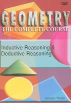 Geometry - The Complete Course - Lesson 3: Inductive Reasoning and Deductive Reasoning