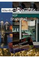 Alternate Routes Shanghai