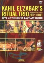 Kahil El Zabar's Ritual Trio Meets Billy Bang: Live at the River East Art Center