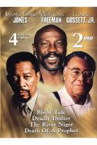 James Earl Jones, Morgan Freeman, And Louis Gossett, Jr.: Blood Tide/Deadly Drifter/The River Niger/Death Of A Prophet