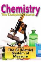 Chemistry - The Complete Course - Lesson 5: The SI (Metric) System of Measurement