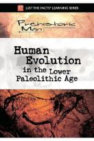 JTF: Prehistoric Man - Human Evolution Lower Paleolithic Age