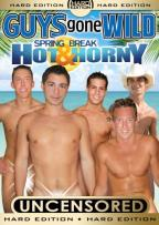 Guys Gone Wild: Spring Break - Hot and Horny