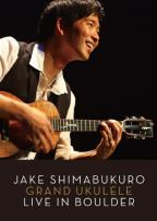 Jake Shimabukuro: Grand Ukulele - Live in Boulder