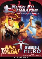 Kung Fu Theater Double Feature - Ninja Thunderbolt/Invincible Hero