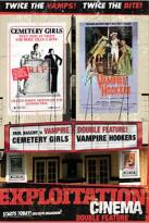 Exploitation Cinema - Cemetery Girls/ Vampire Hookers