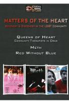 Matters of the Heart: Queens of Heart/Meth/Red Without Blue