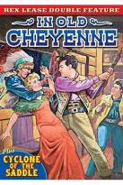 Lease Double Feature: In Old Cheyenne/Cyclone of the Saddle