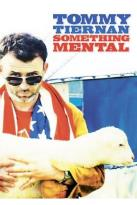 Tommy Tiernan - Something Mental