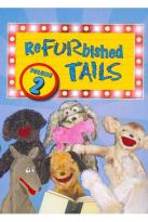 Refurbished Tails, Vol. 2