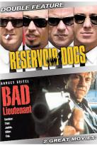Reservoir Dogs/Bad Lieutenant