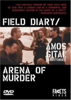 Amos Gitai: Territories - Field Diary/Arena of Murder