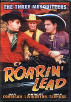 Three Mesquiteers, The - Roarin' Lead