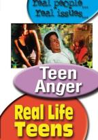 Real Life Teens - Teen Anger