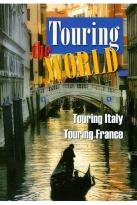 Touring the World - Touring France/ Touring Italy