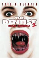 Dentist 2, The: Brace Yourself