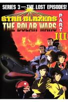 Star Blazers - Series 3: The Bolar Wars - Part 3