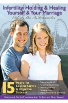 Infertility: Holding & Healing Yourself & Your Marriage