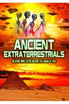 Ancient Extraterrestrials: Aliens and UFOs Before the Dawn of Time