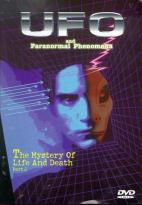 UFO and Paranormal Phenomena - Vol. 5: The Mystery of Life and Death (Part 2)