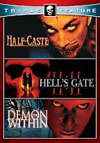 Half-Caste/Demon Within/Hell's Gate 11:11
