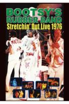 Bootsy's Rubber Band: Stretchin' Out Live 1976
