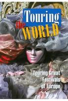 Touring the World - Touring Great Festivals of Europe