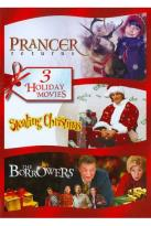 Prancer Returns/Stealing Christmas/The Borrowers