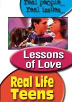 Real Life Teens - Lessons of Love
