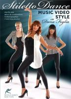 Stiletto Dance: Music Video Style with Dana Foglia