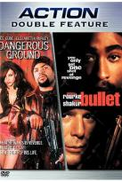 Dangerous Ground/Bullet